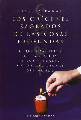 Los Origenes Sagrados de Las Cosas Profundas (Spanish Edition) (9788477208631) by Charles Panati