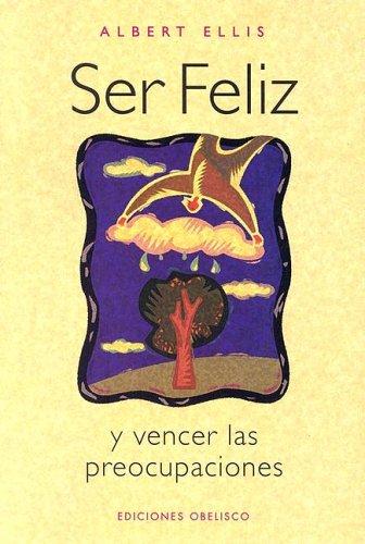 9788477208860: Ser Feliz: Y Vencer la Preocupaciones / Being Happy: And Surpass the Worries