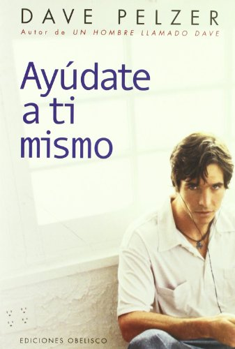 Ayudate A Ti Mismo (Spanish Edition) (8477208875) by Dave Pelzer
