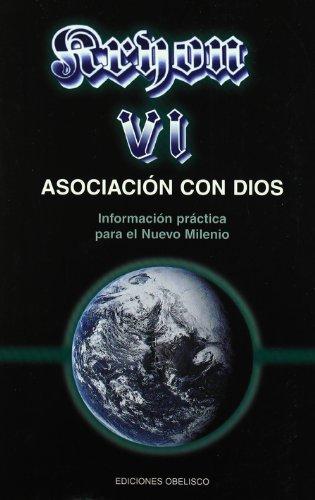 9788477209256: Kryon VI: Asociacion Con Dios (The Kryon Serial) (The Kryon Serial) (Spanish Edition)