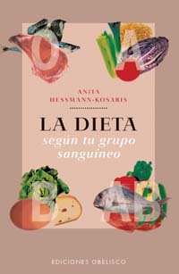 9788477209522: Dieta segun tu grupo sanguineo, la (e.a.) (SALUD Y VIDA NATURAL)