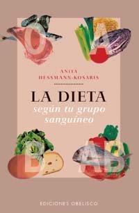 LA Dieta Segun Tu Grupo Sanguineo / Diet According to Your Blood Group (Salud Y Vida Natural &...