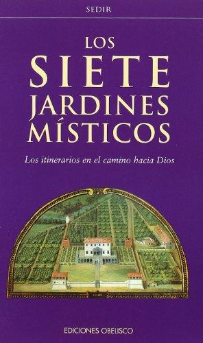 LOS SIETE JARDINES MISTICOS. Los itinerarios en: SEDIR