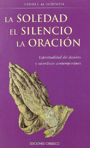 9788477209669: La soledad, el silencio, la oración (ESPIRITUALIDDA Y VIDA INTERIOR)