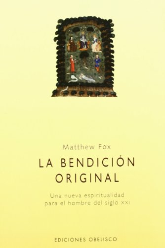9788477209768: LA Bendicion Original / Original Blessing (Spanish Edition)