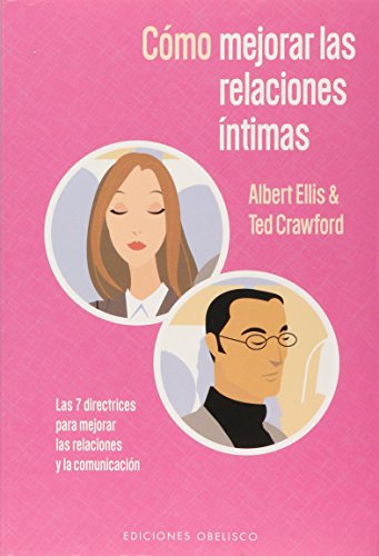 9788477209935: Como Mejorar Las Relaciones Intimas / Making Intimate Connections (Spanish Edition)