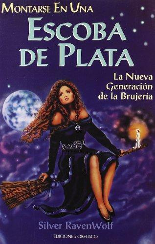 Montarse En Una Escoba de Plata (Spanish: Silver RavenWolf