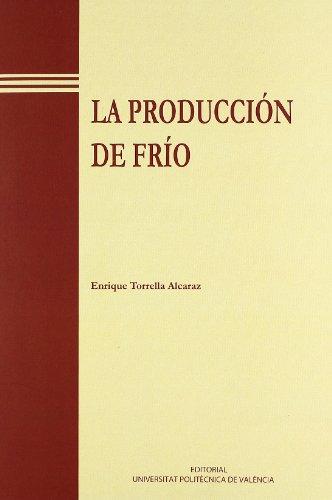 LA PRODUCCIÓN DE FRIO: ENRIQUE TORRELLA ALCARAZ