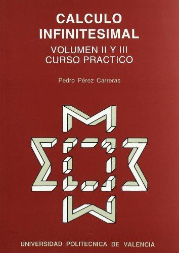9788477213925: Cálculo Infinitesimal. Volumen II y III. Curso Práctico