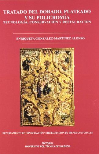 9788477214786: Tratado del dorado, plateado y su policromía : tecnología, conservación y restauración (Apunte)