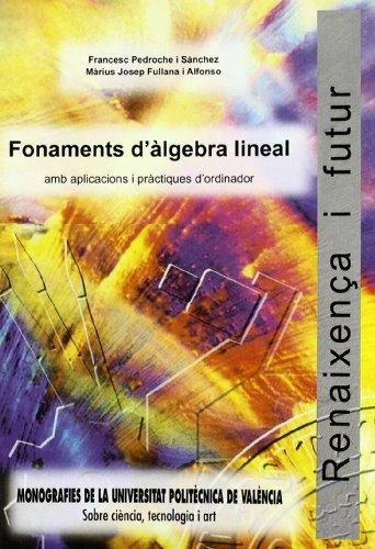 9788477216032: Fonaments D'Álgebra Lineal Amb Aplicacións I Practiques D'Ordinador (Académica)