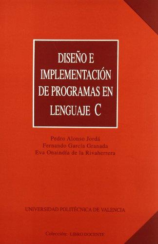 9788477216872: Diseño E Implementación de Programas En Lenguaje C