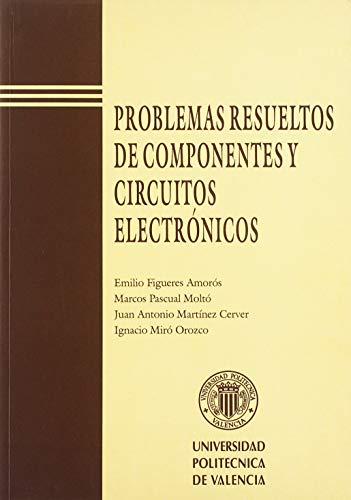 9788477218630: PROBLEMAS RESUELTOS DE COMPONENTES Y CIRCUITOS ELECTRÓNICOS (Académica)