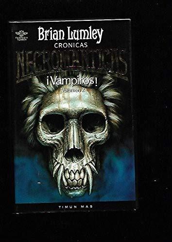 Crónicas Necrománticas. ¡Vampiros!, volumen 2: Brian Lumley