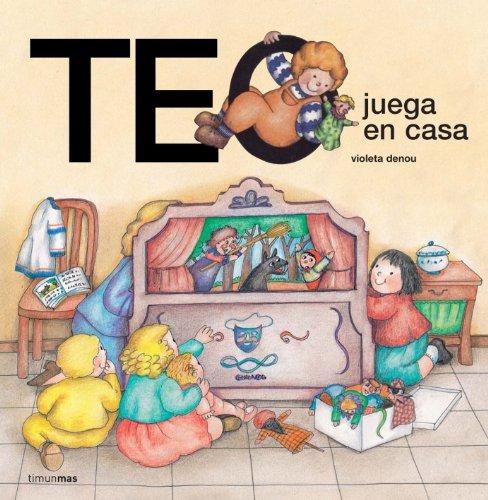 Teo Juega En Casa (Spanish Edition): Denou, Violeta