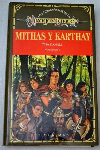 9788477229155: Mithas y karthay (los compañeros de la dragonlance; t.6)