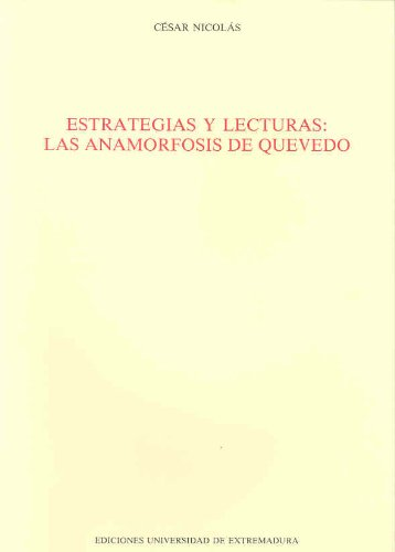 9788477230007: Estrategias y lecturas. Las anamorfosis de Quevedo (Anejos del Anuario de Estudios Filológicos)