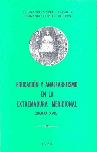 EDUCACION Y ANALFABETISMO EN LA EXTREMAD: MARCOS ALVAREZ, FERNANDO;CORTES
