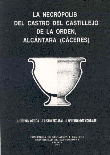9788477230274: La necrópolis del Castro del Castillejo de la orden, Alcántara (Cáceres) (Spanish Edition)