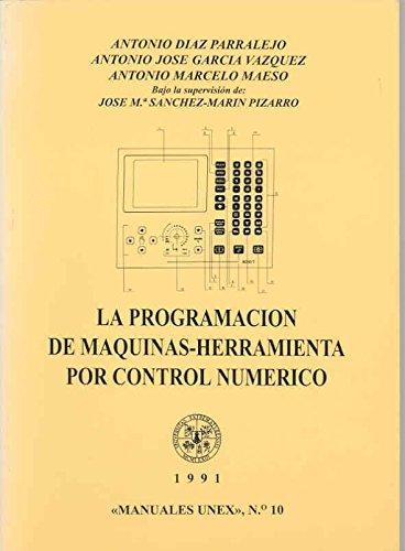 9788477230977: La programación de máquinas herramientas por control numérico (Manuales UEX)