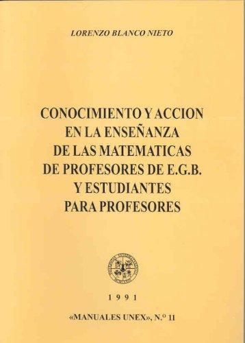 9788477230984: Conocimiento y acción de la enseñanza de las matemáticas de profesores de EGB (Manuales UEX)
