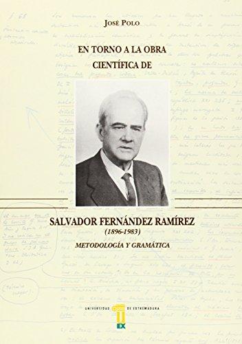 En torno a la obra científica de Salvador Fernández Ramírez (1896-1983). Metodología y gramática . - Polo, José