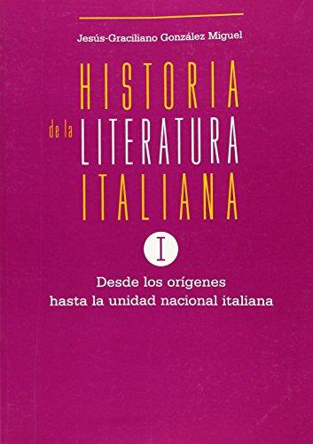 9788477233459: HISTORIA DE LA LITERATURA ITALIANA: DESDE LOS ORIGENES HASTA LA U NIDAD NACIONAL ITALIANA (VOL. 1)