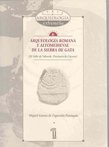9788477233541: Arqueología romana y altomedieval de la Sierra de Gata (Serie de Arqueología Extremeña)