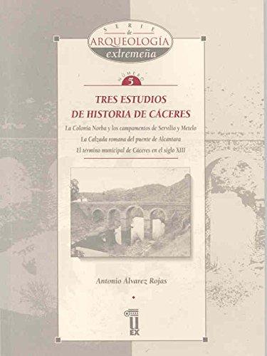 9788477233602: Tres estudios de historia de Cáceres (Serie de Arqueología Extremeña)