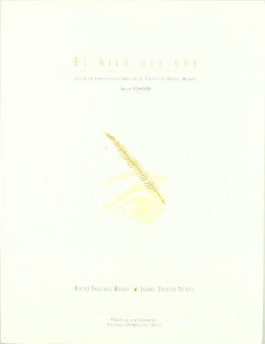 9788477233725: El hilo que une. las relaciones epistolares en el viejo y el nuevo mundo (siglos XVI-XVIII)
