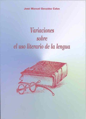 9788477233862: Variaciones sobre el uso literario de la lengua