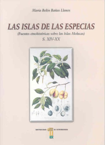 9788477234272: Las islas de las especias. Fuentes etno-históricas sobre las islas Molucas (ss XIV-XX)
