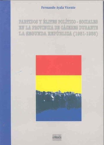 9788477234883: Partidos y élites político sociales en la provincia de Cáceres durante la Segunda República (1931-1936)