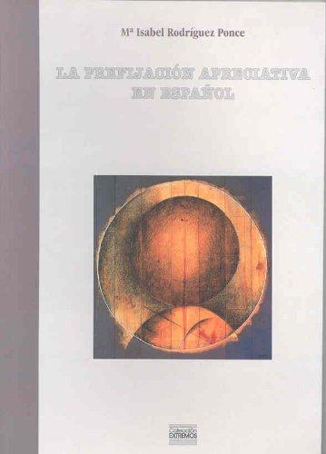 9788477234920: LA PREFIJACION APRECIATIVA EN ESPAÑOL