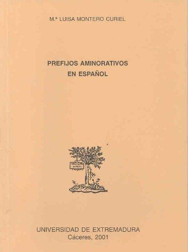 9788477234951: Prefijos aminorativos en español (Trabajos del Dpto. de Filología Hispánica y Lingüística General)