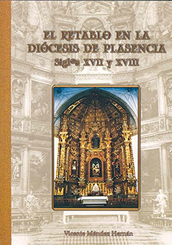 9788477236061: EL RETABLO EN LA DIOCESIS DE PLASENCIA: SIGLOS XVII Y XVIII
