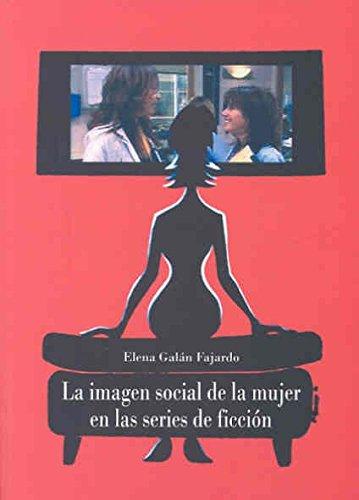 9788477237211: La Imagen Social de La Mujer En Las Series de Ficcion (Spanish Edition)