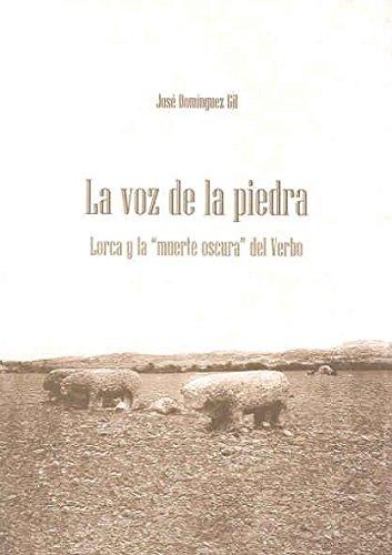 9788477238041: La voz de la piedra. Lorca y la muerte oscura del Verbo