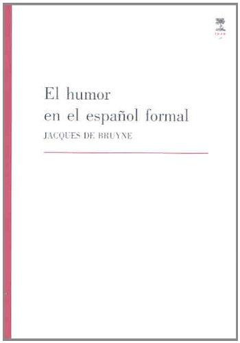 9788477238386: El humor en el español formal (Trabajos del Dpto. de Filología Hispánica y Lingüística General)