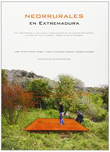 9788477239055: Neorrurales en Extremadura. Una aproximación a los flujos y orientaciones de los nuevos pobladores. El caso de las Villuercas y Sierra de Gata (Cáceres)