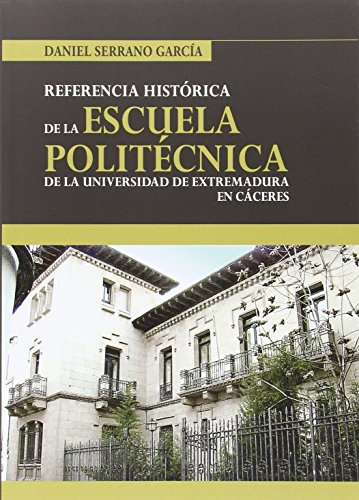 9788477239789: Historia de la Escuela Politécnica de Cáceres