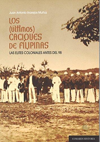 9788477239819: Los últimos caciques de Filipinas