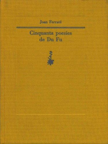 9788477270843: Cinquanta poesies de Du Fu (In Amicorum Numero)