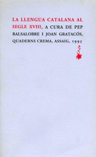 9788477271420: La llengua catalana al segle XVIII (Assaig)