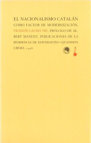 9788477272601: Nacionalismo Catalan Como Factor De Modernizacion (Biblioteca general)