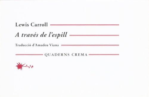 A TRAVÉS DE L'ESPILL. I TOT ALLÒ: CARROLL, LEWIS. I