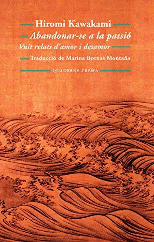 9788477275190: Abandonar-se a la passió: Vuit relats d'amor i desamor (Biblioteca Mínima)