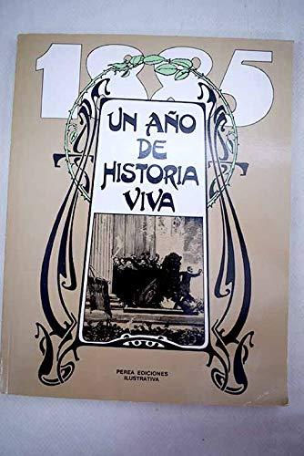 9788477290360: 1885 UN AÑO DE HISTORIA VIVA. 230 ILUSTRACIONES (GRABADOS SACADOS DE LAS PUBLICACIONES LA ILUSTRACION ESPAÑOLA Y AMERICANA).