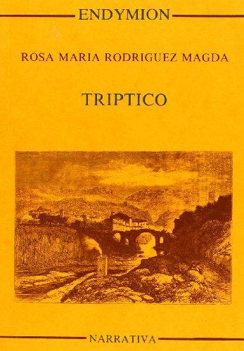 Triptico (Narrativa / Ediciones Endymion) (Spanish Edition): Rodri?guez Magda, Rosa