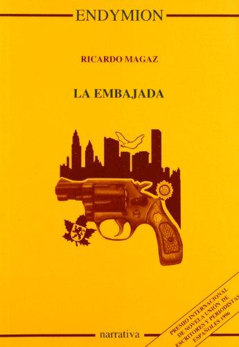 9788477312444: La embajada (Narrativa) (Spanish Edition)